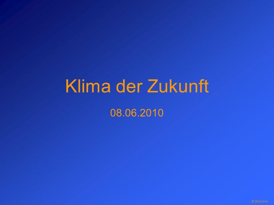 Klima der Zukunft 08.06.2010 © Streicher