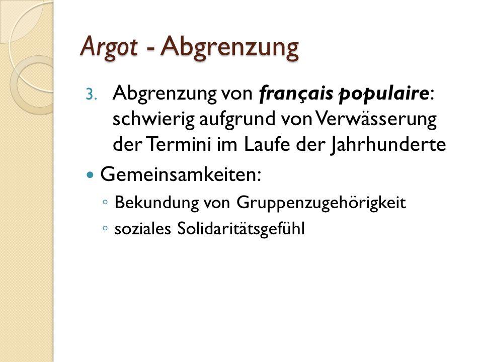 Argot - Abgrenzung 3.