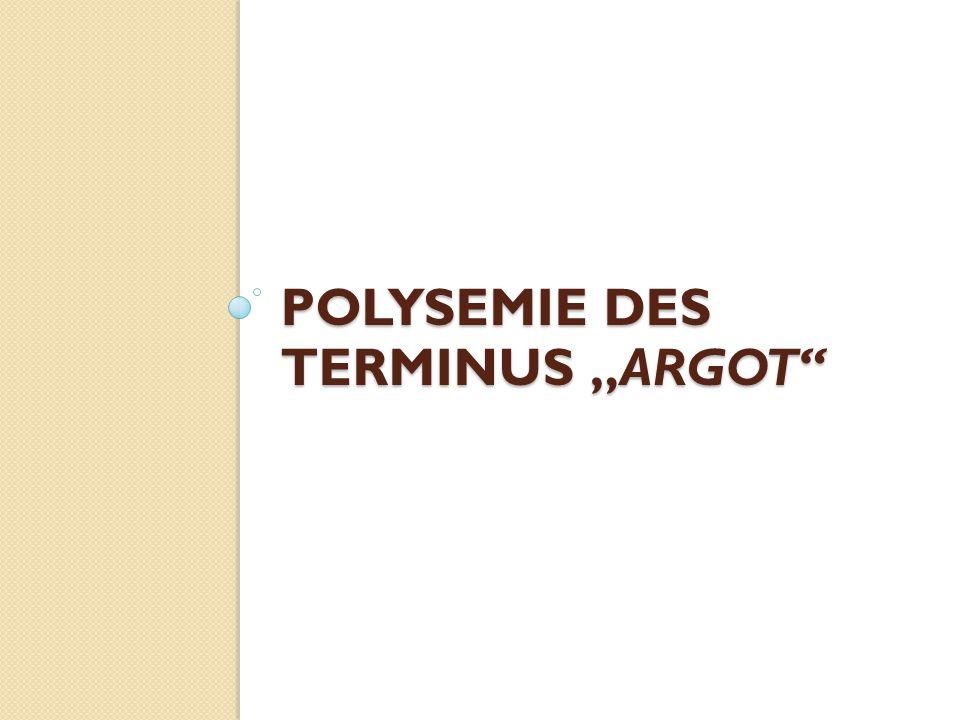 "POLYSEMIE DES TERMINUS ""ARGOT"