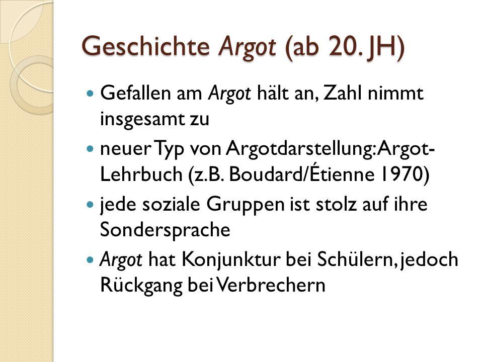 Geschichte Argot (ab 20.