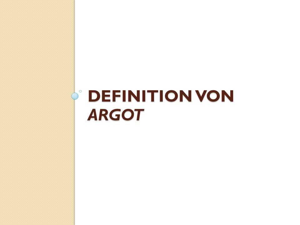 DEFINITION VON ARGOT