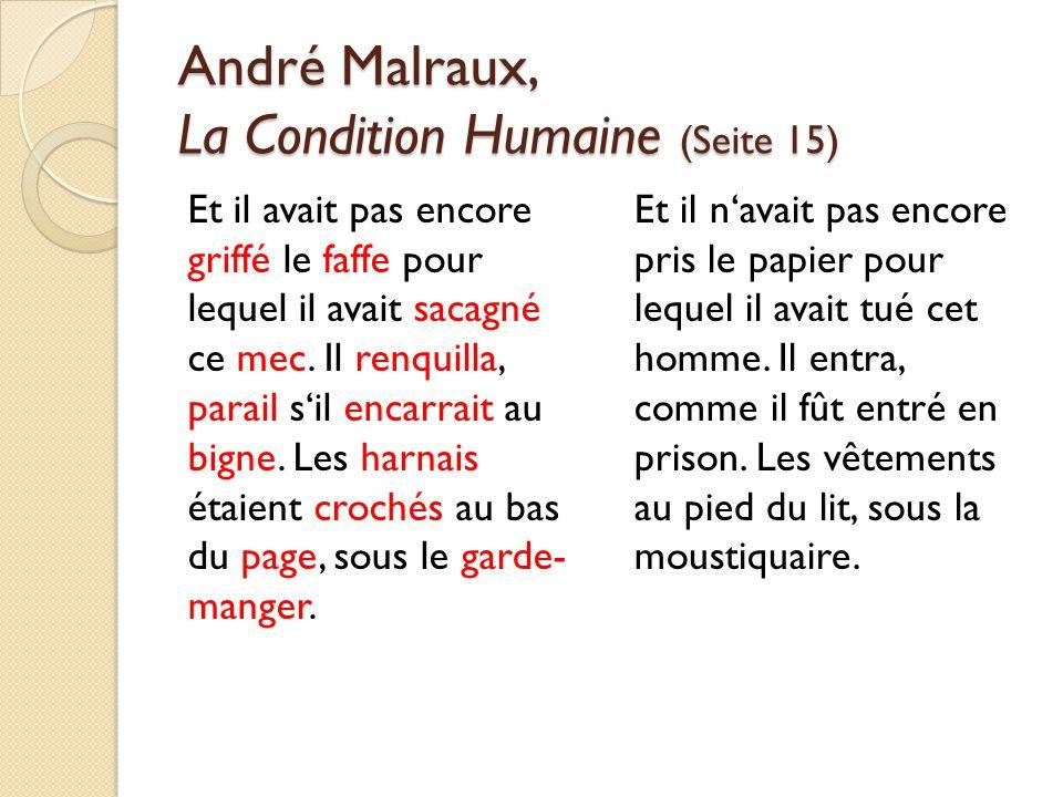 André Malraux, La Condition Humaine (Seite 15) Et il avait pas encore griffé le faffe pour lequel il avait sacagné ce mec.