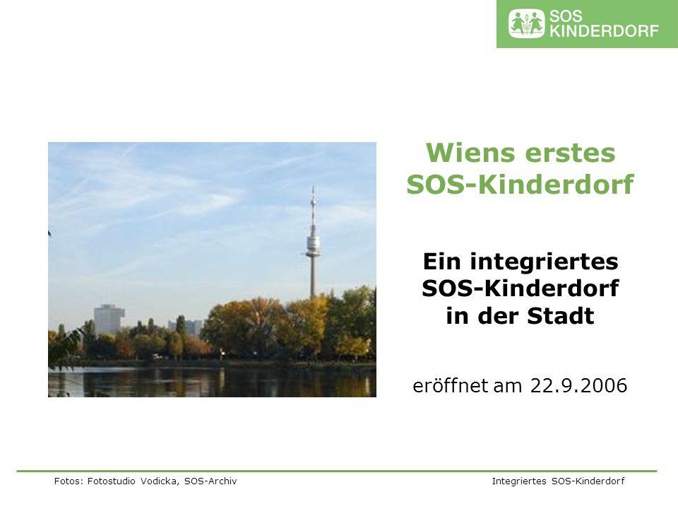 Fotos: Fotostudio Vodicka, SOS-Archiv Integriertes SOS-Kinderdorf Wiens erstes SOS-Kinderdorf Ein integriertes SOS-Kinderdorf in der Stadt eröffnet am
