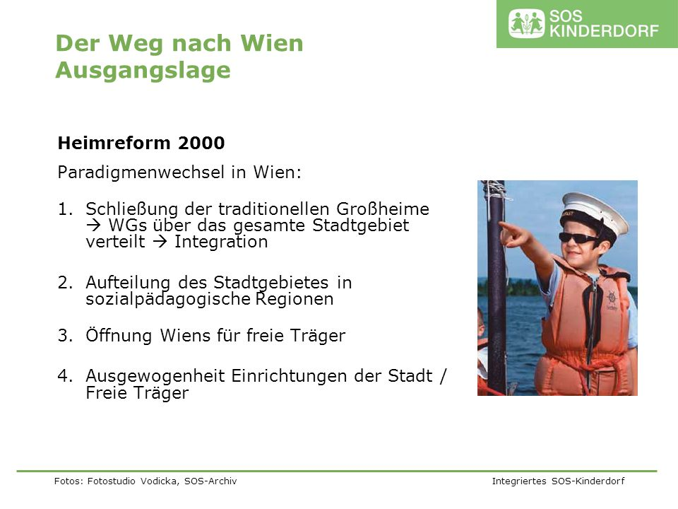 Fotos: Fotostudio Vodicka, SOS-Archiv Integriertes SOS-Kinderdorf 1.Neues, spannendes, präsentables SOS-Kinderdorf mit Modellwirkung!!.