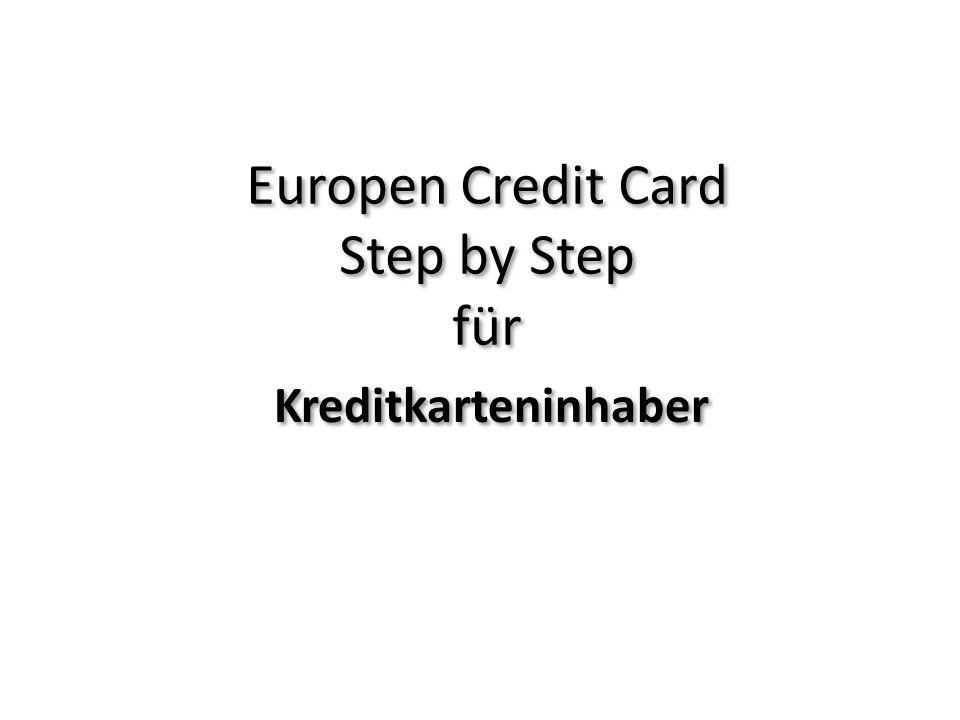Europen Credit Card Step by Step für Kreditkarteninhaber