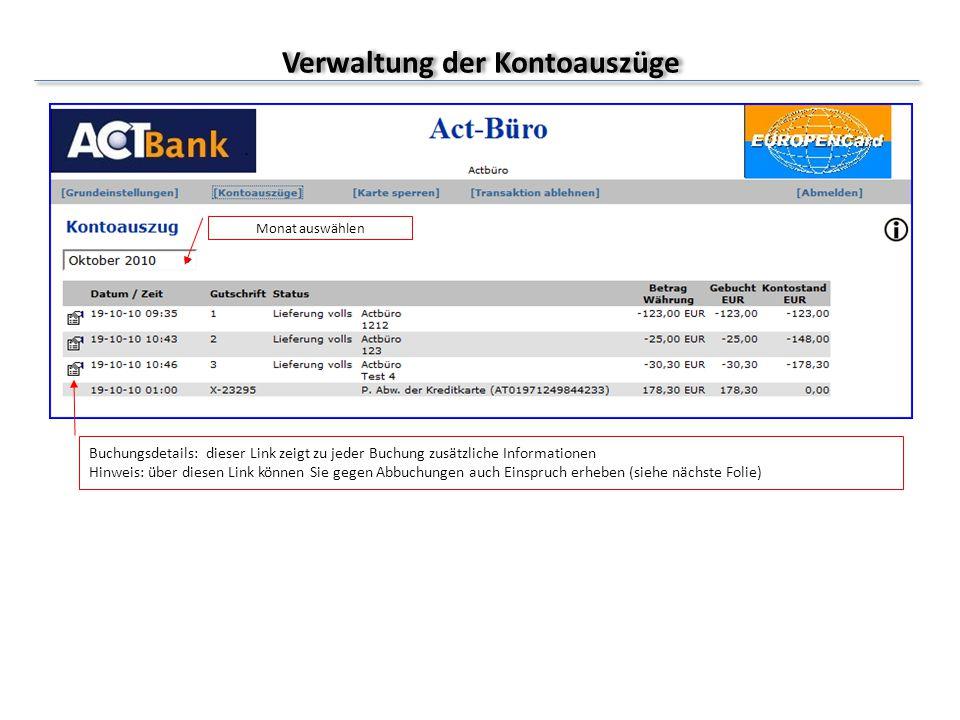 Verwaltung der Kontoauszüge Monat auswählen Buchungsdetails: dieser Link zeigt zu jeder Buchung zusätzliche Informationen Hinweis: über diesen Link kö