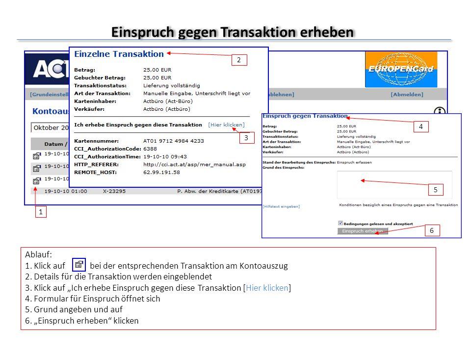 Einspruch gegen Transaktion erheben Ablauf: 1. Klick auf bei der entsprechenden Transaktion am Kontoauszug 2. Details für die Transaktion werden einge