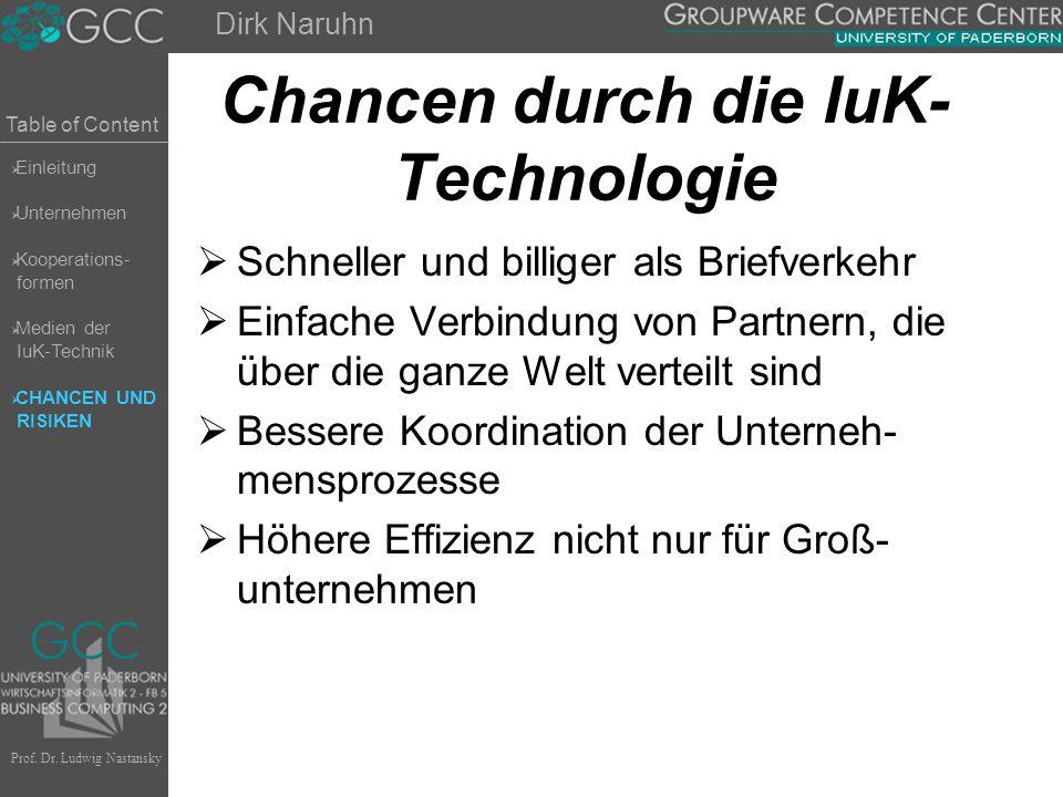 Table of Content Prof. Dr. Ludwig Nastansky Chancen durch die IuK- Technologie  Schneller und billiger als Briefverkehr  Einfache Verbindung von Par