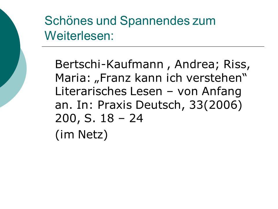"""Schönes und Spannendes zum Weiterlesen: Bertschi-Kaufmann, Andrea; Riss, Maria: """"Franz kann ich verstehen"""" Literarisches Lesen – von Anfang an. In: Pr"""