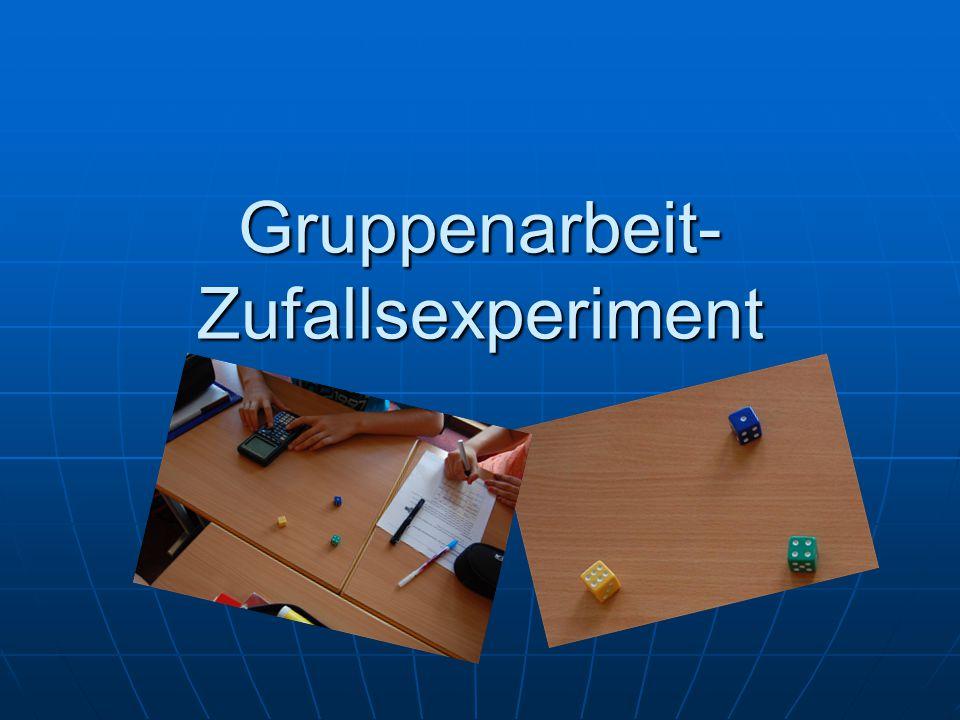 Gruppenarbeit- Zufallsexperiment