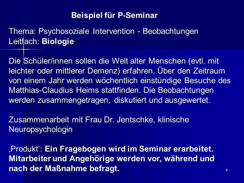 9 Thema: Psychosoziale Intervention - Beobachtungen Leitfach: Biologie Die Schüler/innen sollen die Welt alter Menschen (evtl.