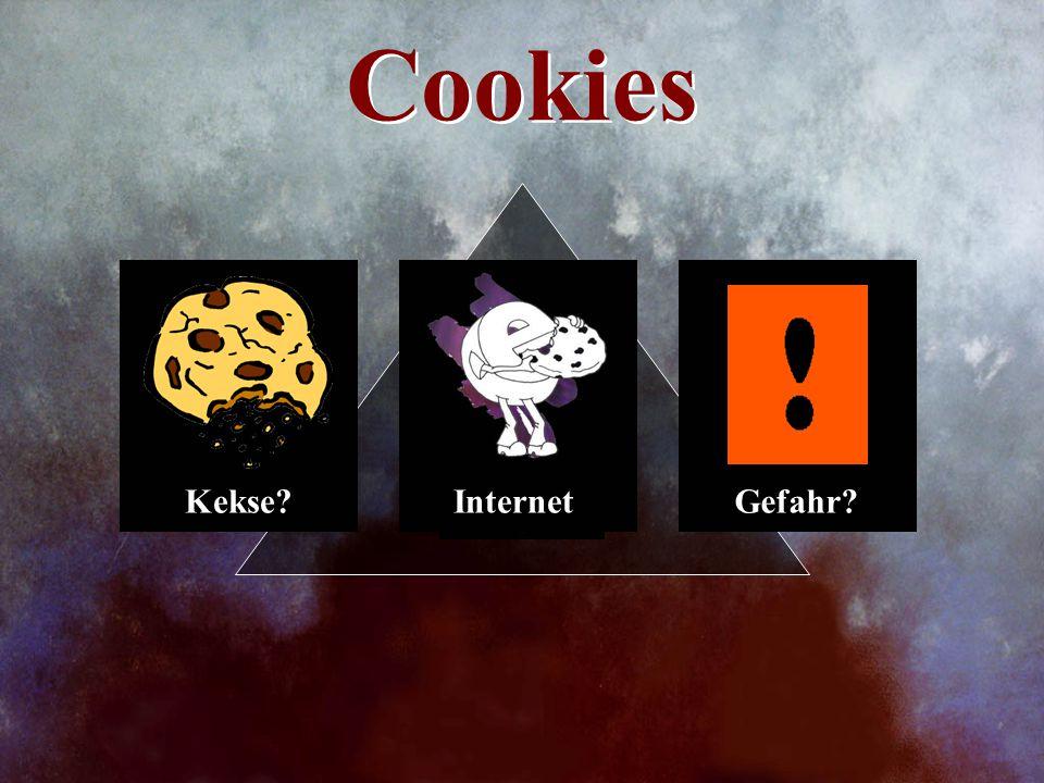 Cookies Kekse?Gefahr?Internet