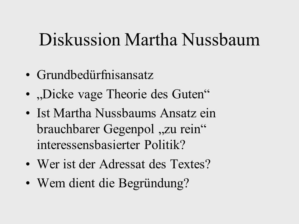 """Diskussion Martha Nussbaum Grundbedürfnisansatz """"Dicke vage Theorie des Guten Ist Martha Nussbaums Ansatz ein brauchbarer Gegenpol """"zu rein interessensbasierter Politik."""