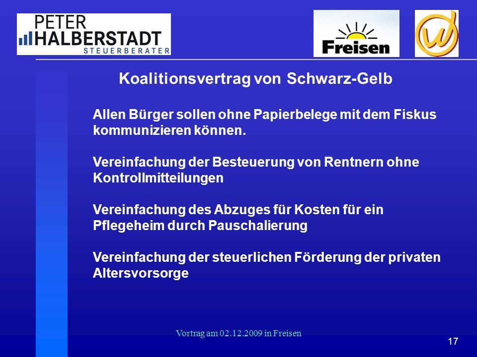 17 Vortrag am 02.12.2009 in Freisen Koalitionsvertrag von Schwarz-Gelb Allen Bürger sollen ohne Papierbelege mit dem Fiskus kommunizieren können. Vere