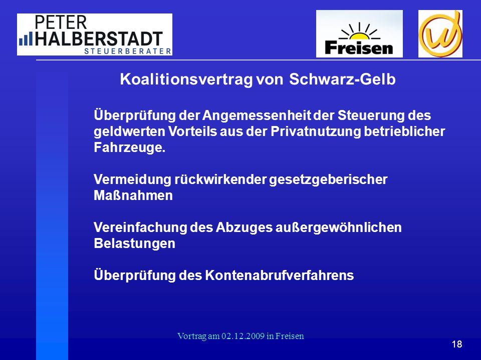 18 Vortrag am 02.12.2009 in Freisen Koalitionsvertrag von Schwarz-Gelb Überprüfung der Angemessenheit der Steuerung des geldwerten Vorteils aus der Pr