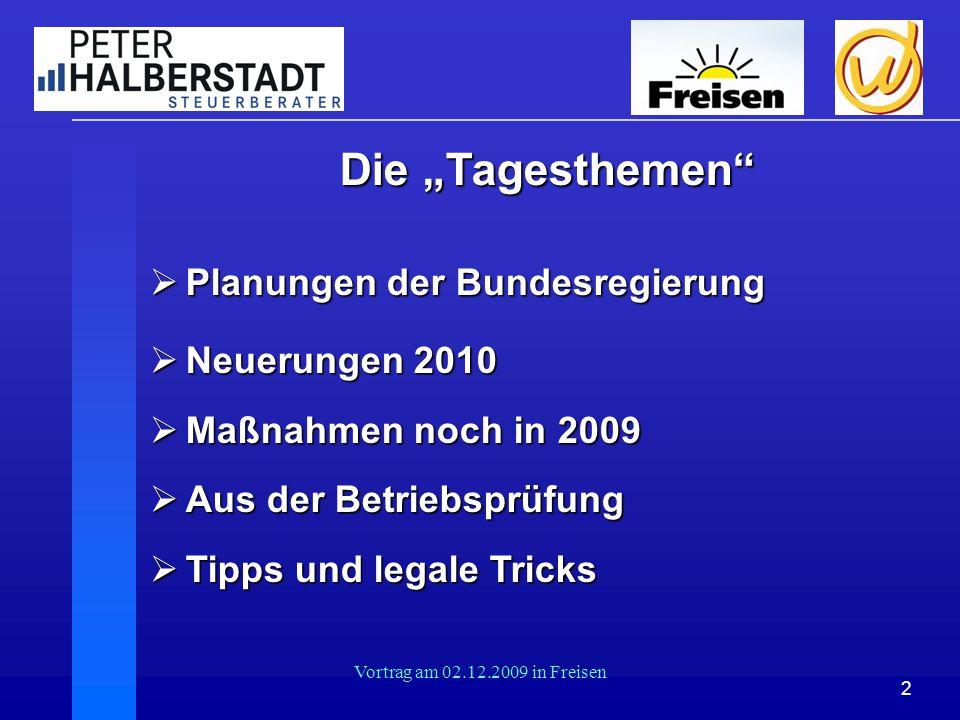 """2 Vortrag am 02.12.2009 in Freisen Die """"Tagesthemen"""" Die """"Tagesthemen""""  Planungen der Bundesregierung  Neuerungen 2010  Maßnahmen noch in 2009  Au"""