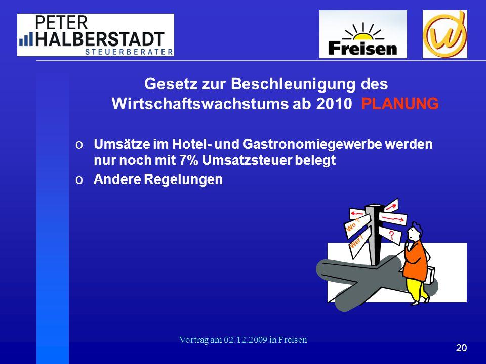 20 Vortrag am 02.12.2009 in Freisen Gesetz zur Beschleunigung des Wirtschaftswachstums ab 2010 PLANUNG oUmsätze im Hotel- und Gastronomiegewerbe werde