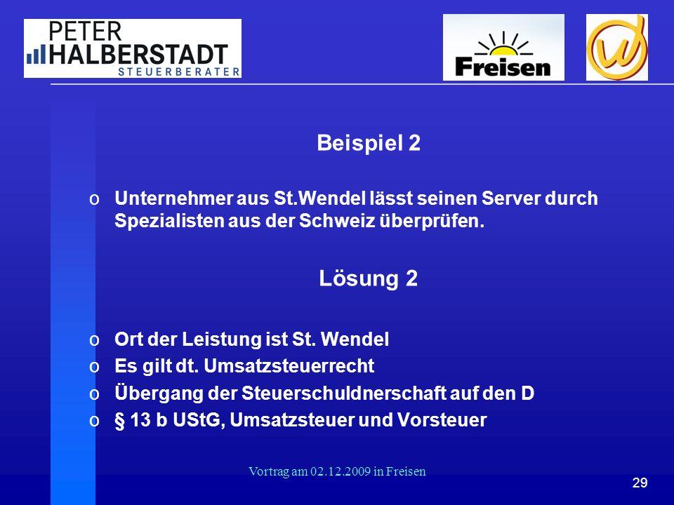 29 Vortrag am 02.12.2009 in Freisen Beispiel 2 oUnternehmer aus St.Wendel lässt seinen Server durch Spezialisten aus der Schweiz überprüfen. Lösung 2