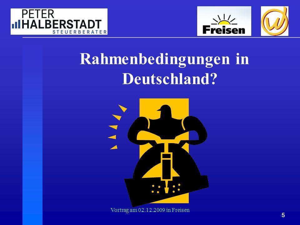5 Vortrag am 02.12.2009 in Freisen Rahmenbedingungen in Deutschland?