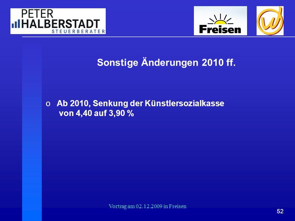 52 Vortrag am 02.12.2009 in Freisen Sonstige Änderungen 2010 ff. oAb 2010, Senkung der Künstlersozialkasse von 4,40 auf 3,90 %