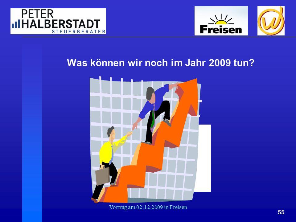 55 Vortrag am 02.12.2009 in Freisen Was können wir noch im Jahr 2009 tun?