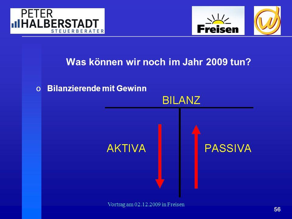 56 Vortrag am 02.12.2009 in Freisen Was können wir noch im Jahr 2009 tun? oBilanzierende mit Gewinn