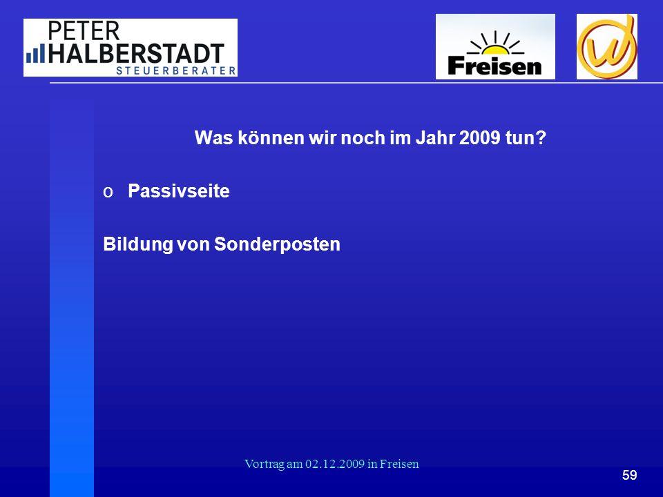 59 Vortrag am 02.12.2009 in Freisen Was können wir noch im Jahr 2009 tun? oPassivseite Bildung von Sonderposten