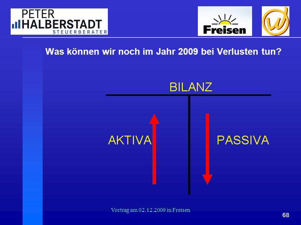 68 Vortrag am 02.12.2009 in Freisen Was können wir noch im Jahr 2009 bei Verlusten tun?