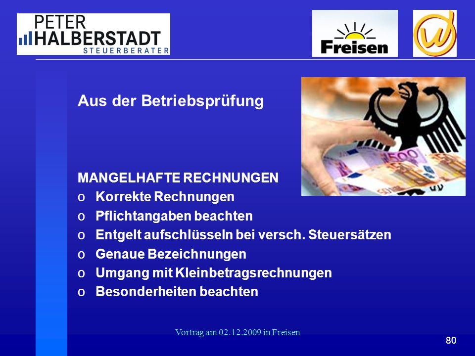 80 Vortrag am 02.12.2009 in Freisen Aus der Betriebsprüfung MANGELHAFTE RECHNUNGEN oKoKorrekte Rechnungen oPoPflichtangaben beachten oEoEntgelt aufsch