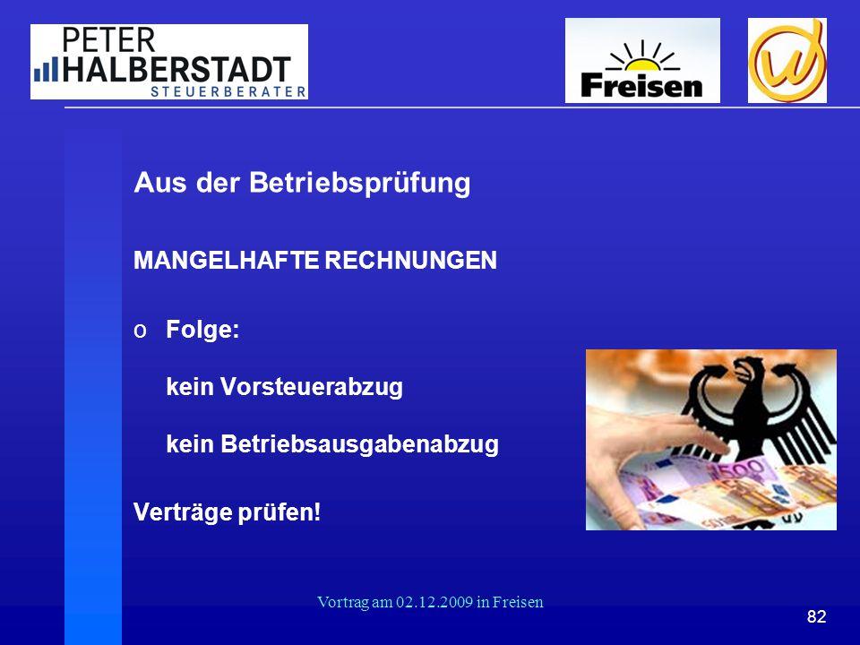 82 Vortrag am 02.12.2009 in Freisen Aus der Betriebsprüfung MANGELHAFTE RECHNUNGEN oFolge: kein Vorsteuerabzug kein Betriebsausgabenabzug Verträge prü