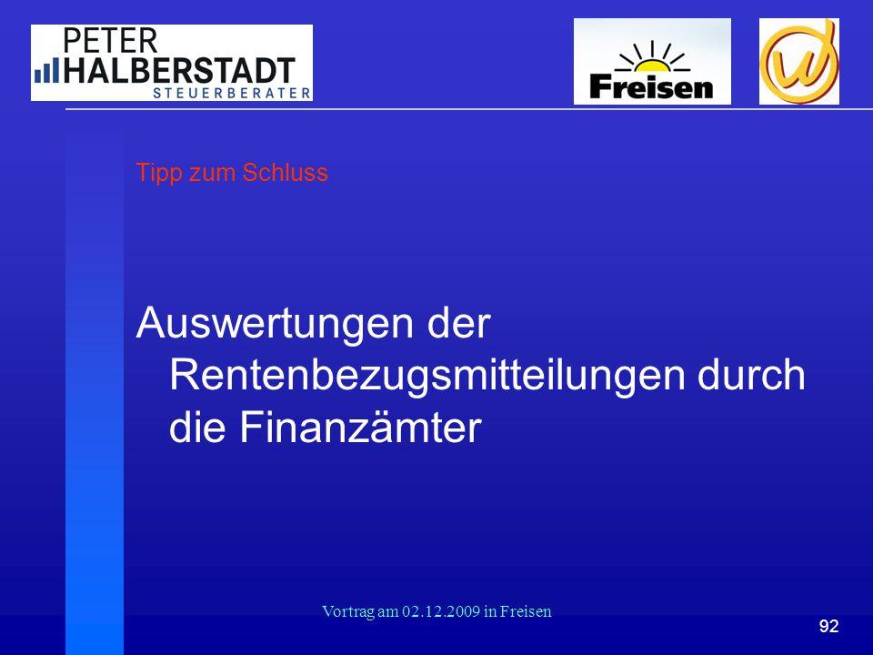 92 Vortrag am 02.12.2009 in Freisen Tipp zum Schluss Auswertungen der Rentenbezugsmitteilungen durch die Finanzämter