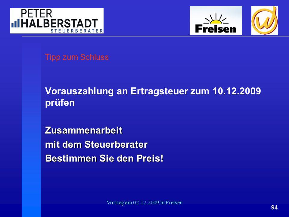 94 Vortrag am 02.12.2009 in Freisen Tipp zum Schluss Vorauszahlung an Ertragsteuer zum 10.12.2009 prüfenZusammenarbeit mit dem Steuerberater Bestimmen