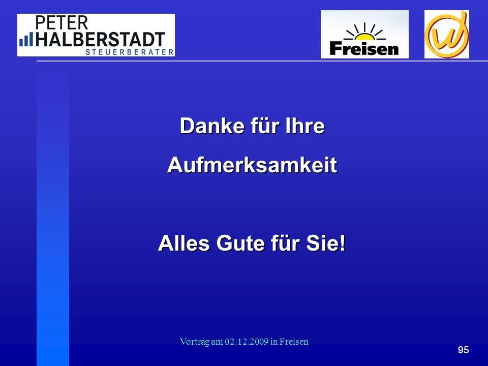 95 Vortrag am 02.12.2009 in Freisen Danke für Ihre Aufmerksamkeit Alles Gute für Sie!