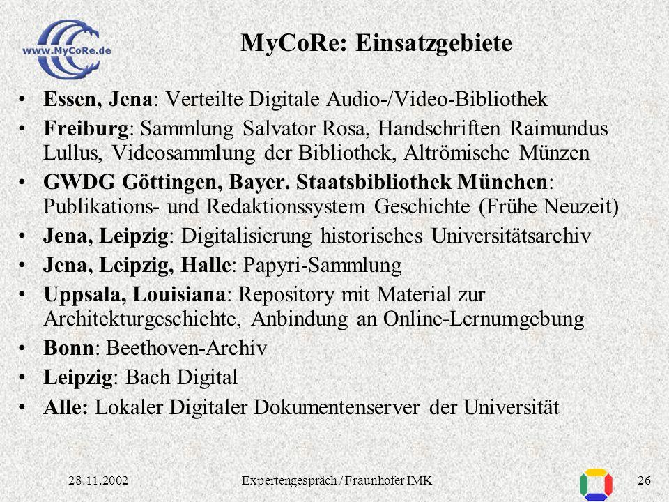 2528.11.2002Expertengespräch / Fraunhofer IMK MyCoRe: Architektur