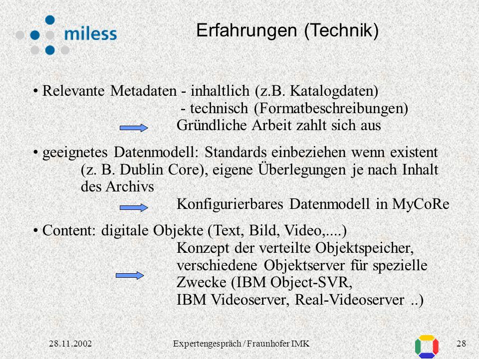 2728.11.2002Expertengespräch / Fraunhofer IMK MyCoRe: Eine wachsende Gemeinschaft