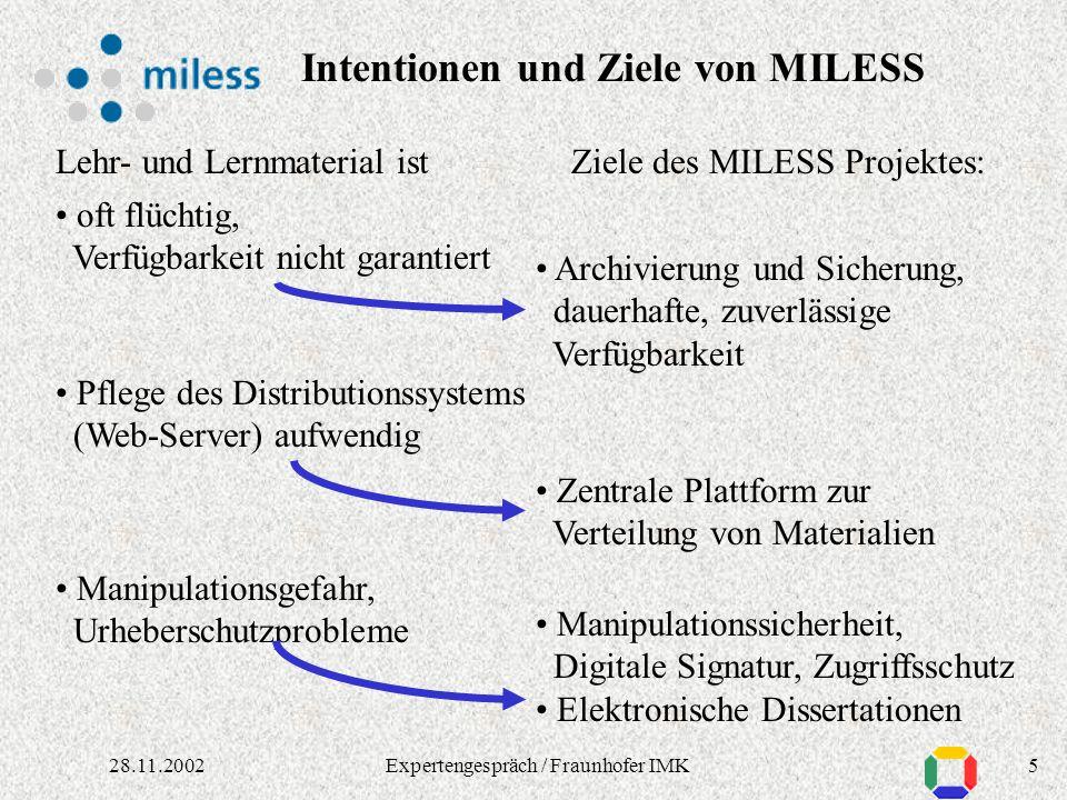 428.11.2002Expertengespräch / Fraunhofer IMK oft mühsam auffindbar, verstreut in der Hochschule Lehr- und Lernmaterial ist vorhanden, aber Ziele des M