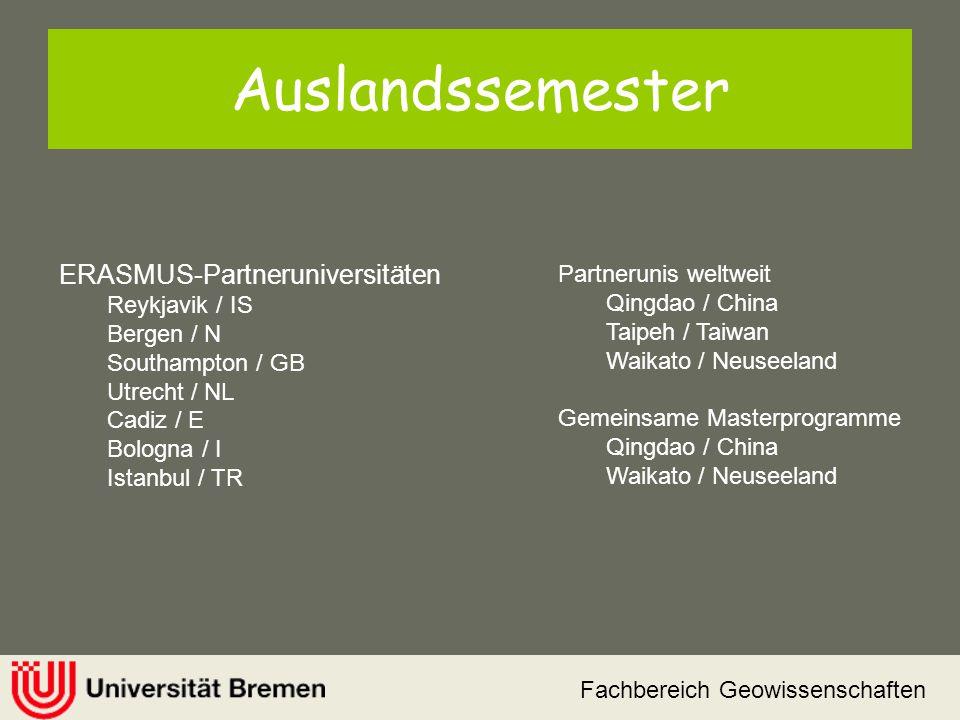 Fachbereich Geowissenschaften Auslandssemester ERASMUS-Partneruniversitäten Reykjavik / IS Bergen / N Southampton / GB Utrecht / NL Cadiz / E Bologna
