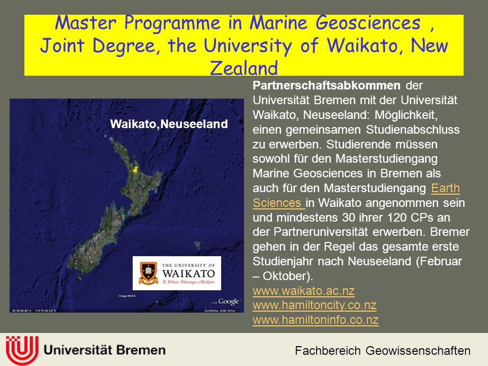Fachbereich Geowissenschaften Master Programme in Marine Geosciences, Joint Degree, the University of Waikato, New Zealand Partnerschaftsabkommen der