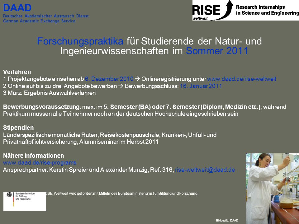 Forschungspraktika für Studierende der Natur- und Ingenieurwissenschaften im Sommer 2011 Verfahren 1 Projektangebote einsehen ab 6. Dezember 2010  On