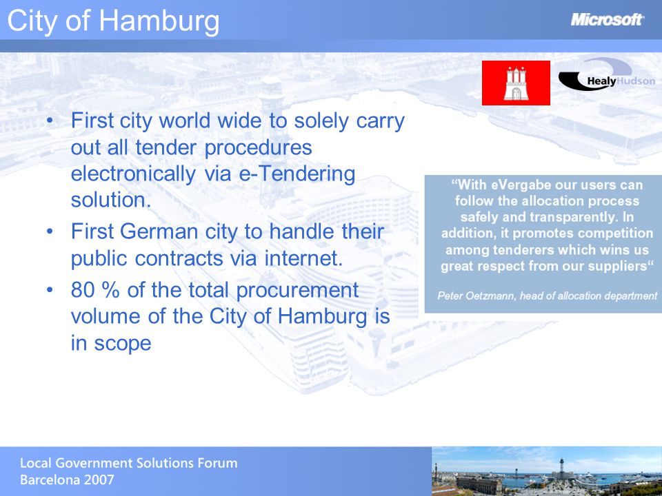 City of Hamburg First city world wide to solely carry out all tender procedures electronically via e-Tendering solution.