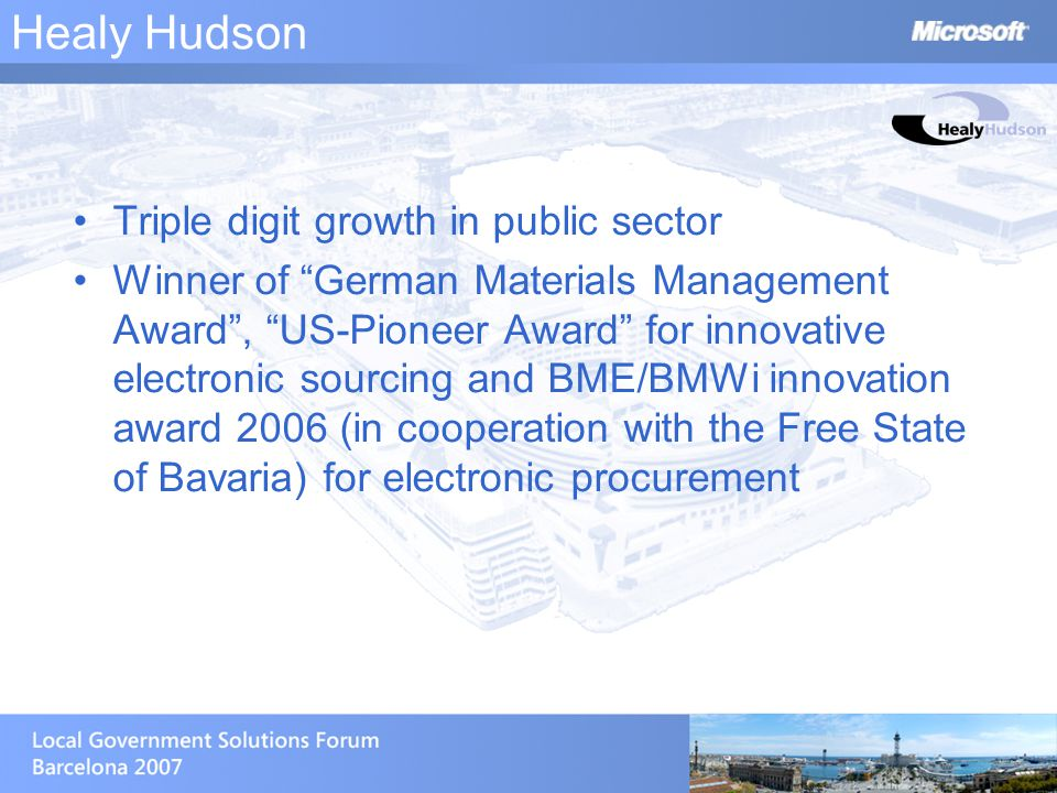 "Healy Hudson Triple digit growth in public sector Winner of ""German Materials Management Award"", ""US-Pioneer Award"" for innovative electronic sourcing"