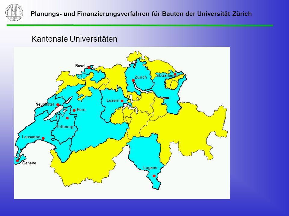 Planungs- und Finanzierungsverfahren für Bauten der Universität Zürich Kantonale Universitäten Geneve Lausanne Basel Bern Neuchatel Fribourg Luzern Zürich St.Gallen Lugano
