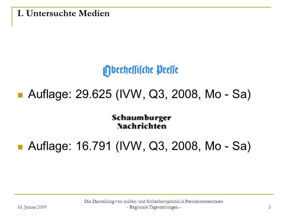 16. Januar 2009 Die Darstellung von Außen- und Sicherheitspolitik in Pressekommentaren - Regionale Tageszeitungen - 3 I. Untersuchte Medien Auflage: 2