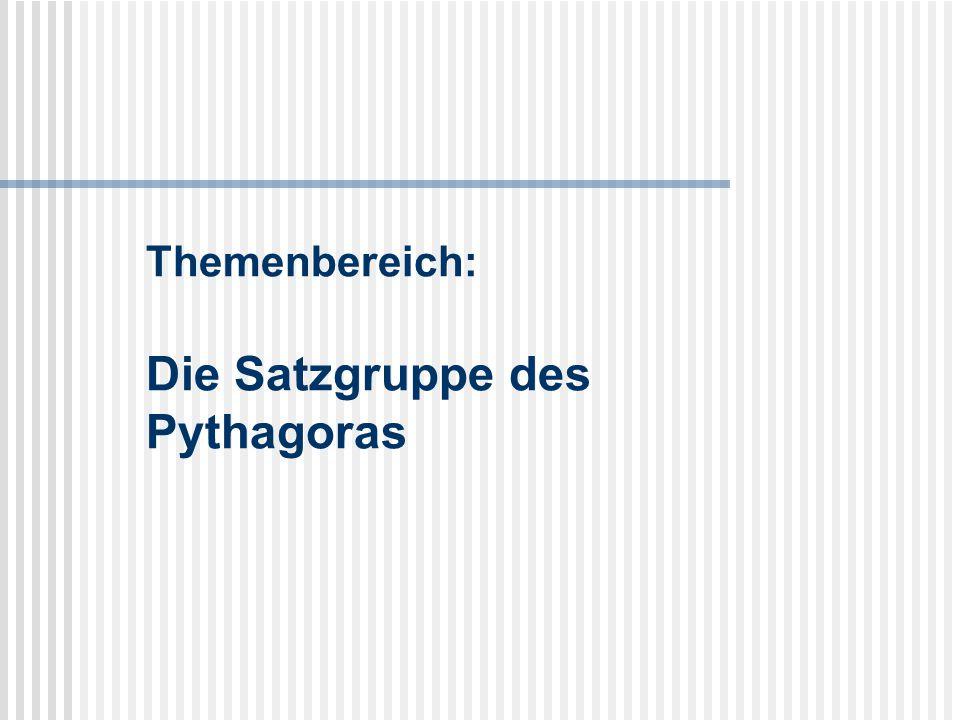 Themenbereich: Die Satzgruppe des Pythagoras