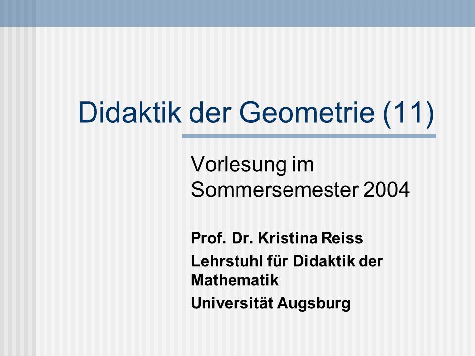 Didaktik der Geometrie (11) Vorlesung im Sommersemester 2004 Prof.