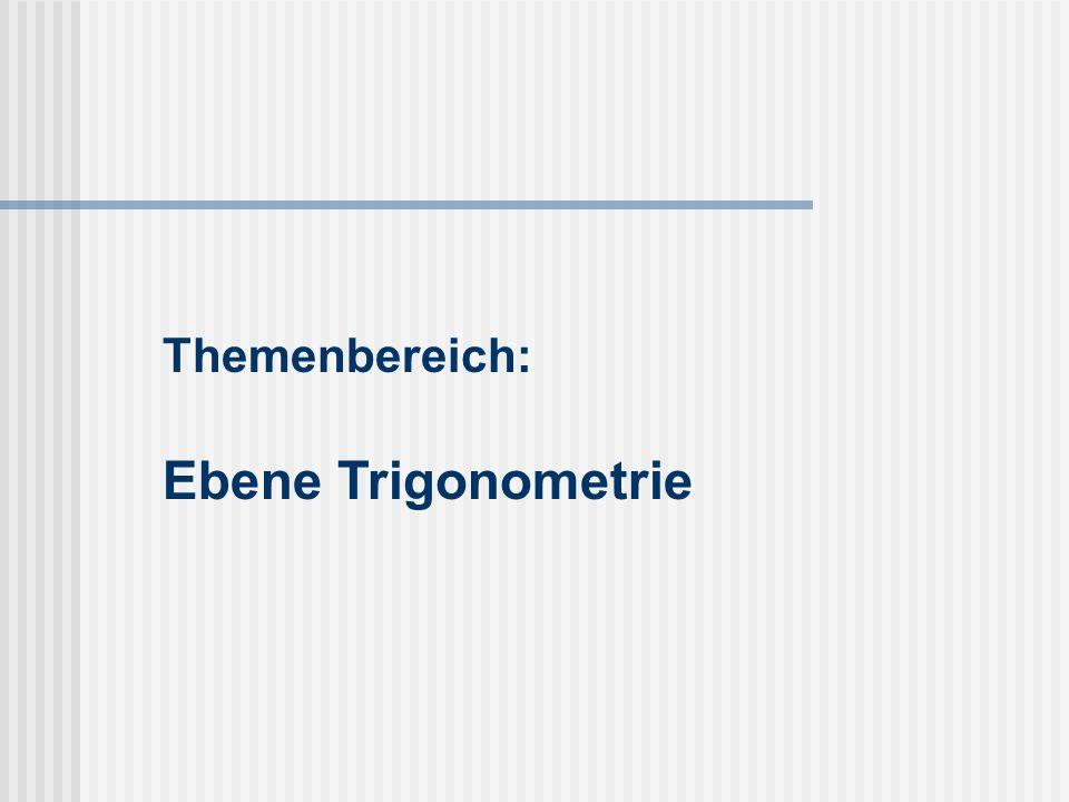 Themenbereich: Ebene Trigonometrie