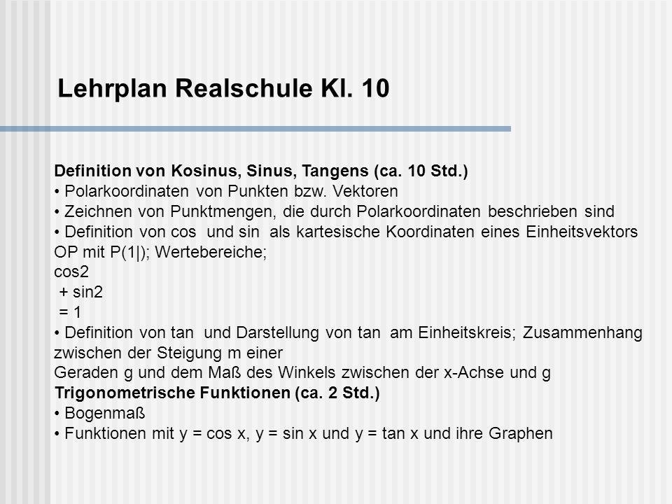 Lehrplan Realschule Kl. 10 Definition von Kosinus, Sinus, Tangens (ca.
