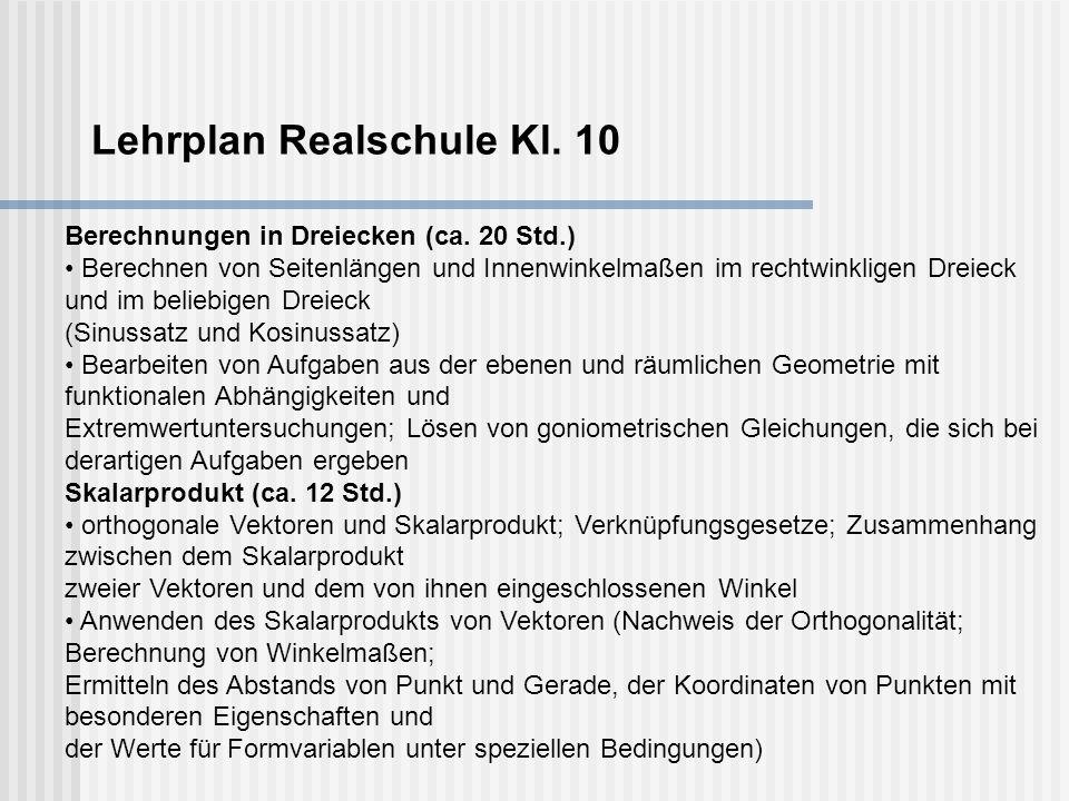 Lehrplan Realschule Kl. 10 Berechnungen in Dreiecken (ca.