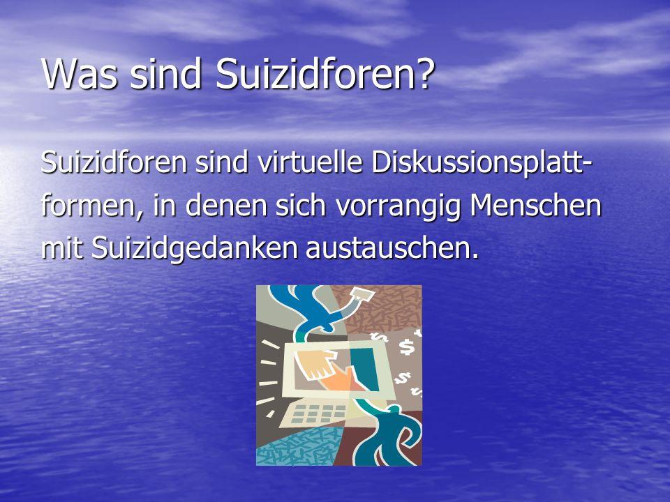 Arten von Suizidforen: Suizidforen mit Methodendiskussion Suizidforen mit Methodendiskussion zb.