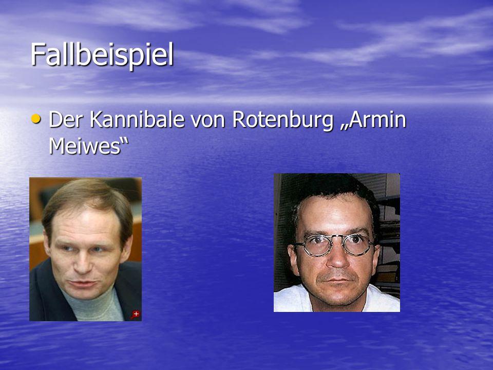"""Fallbeispiel Der Kannibale von Rotenburg """"Armin Meiwes"""" Der Kannibale von Rotenburg """"Armin Meiwes"""""""